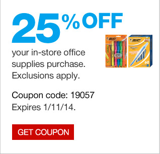 25% off  your in-store office supplies purchase. Exclusions apply. Coupon code:  19057. Expires 1/11/14. Get coupon.