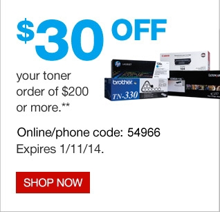 $30 off  your toner order of $200 or more.** Online/phone code: 25296. Expires  1/11/14. Shop now.