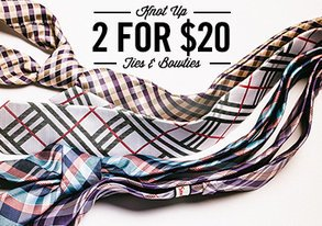 Shop Knot Up: 2 for $20 Ties & Bowties