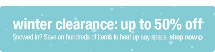 winter clearance: up to 50% off