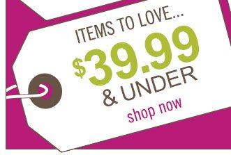 Shop items $39.99 and under.