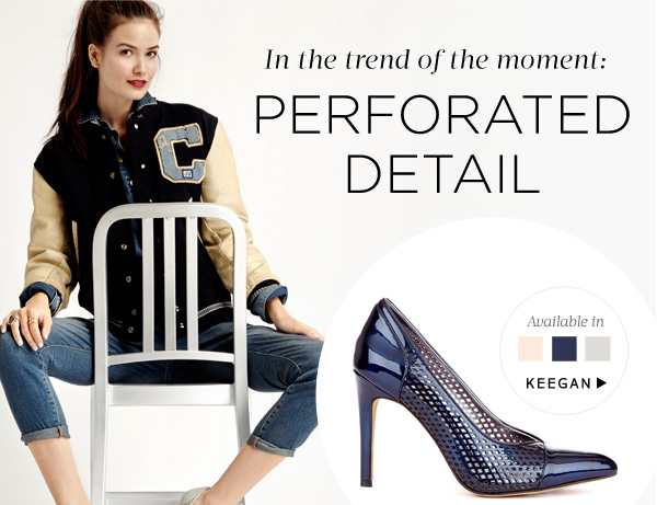In the trend of the moment: Perforated Detail. Shop Keegan