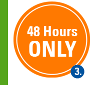 3. 48 Hours ONLY