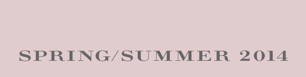 SPRING/SUMMER 2014