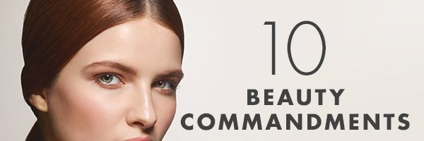 10 BEAUTY COMMANDMENTS