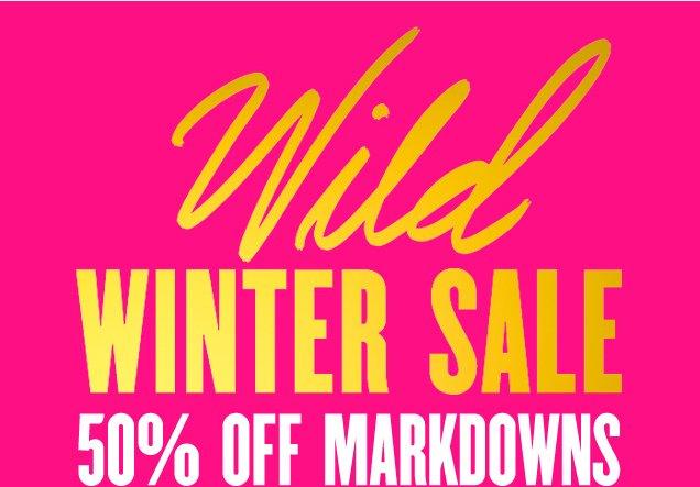 Wild Winter Sale. 50 percent off markdowns.