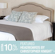 Extra 10% off Featured Headboards by Christopher Knight**