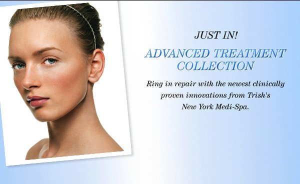 Introducing Trish's New Advanced Treatment Collection