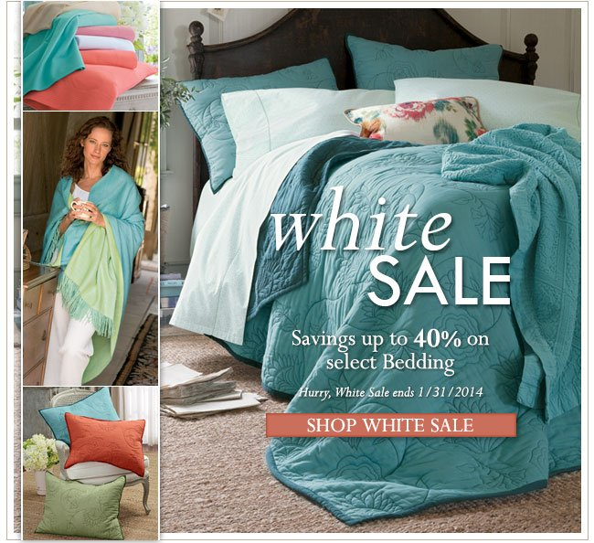 White Sale. Savings up to 40% on select bedding.  Hurry, White Sale ends 1/31/2014.