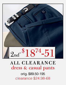 Clearance Dress & Casual Pants - 2nd** $18.74-51 USD