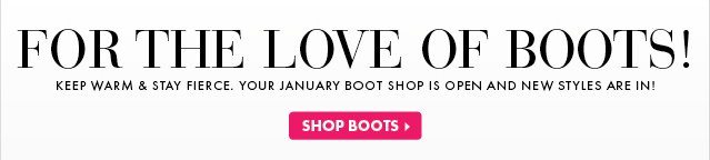 For The Love Of Boots! Shop Now.