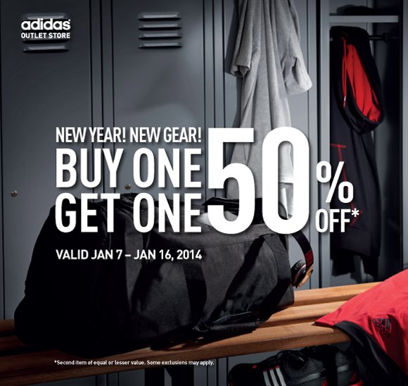 New Year! New Gear!Buy One, Get One 50% Off*. Valid Jan 7 - Jan 16, 2014. *Second item of equal or lesser value. Some exclusions may apply.