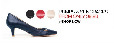 Pumps and Slingbacks, from only 39.99
