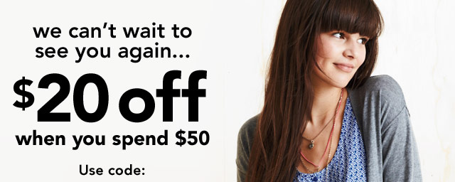 $20 off when you spend $50 - Use code: