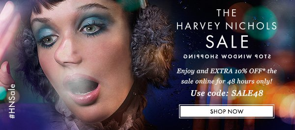 HE HARVEY NICHOLS SALE. Enjoy an EXTRA 10% OFF* the sale online for 48 hours only! Use code: SALE48. SHOP NOW
