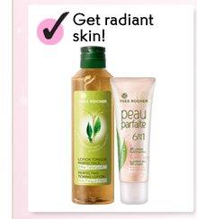 Get radiant skin!
