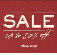 SALE: up to 50% off. Shop now