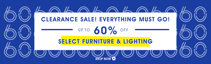 Clearance Sale! 60% Off Select Furniture & Lighting