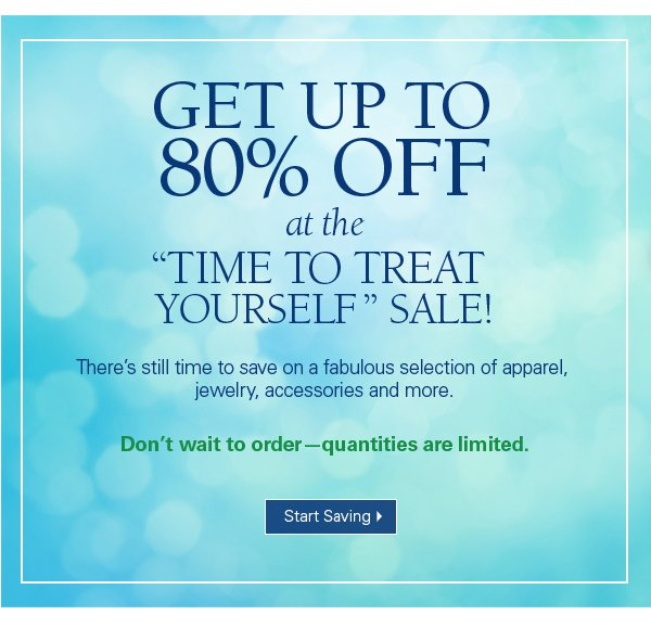 Get up to 80% Off at the time to treat yourself sale! Start Saving