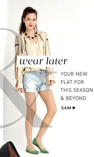 Wear Now & Wear Later. Shop Sam