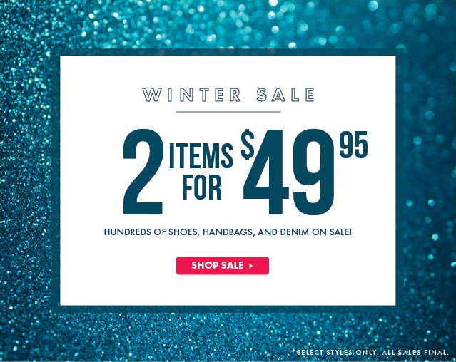 Winter Sale! 2 Items For $49.95!