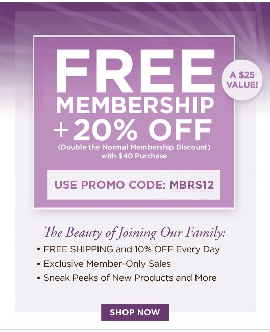 Free membership and double discount with $40 purchase use coupon code MBRS12