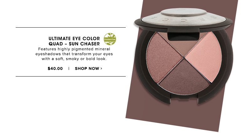 Paraben- FreeUltimate Eye Color Quad – Sun ChaserFeatures highly pigmented mineral eyeshadows that transform your eyes with a soft, smoky or bold look. $40.00Shop Now>>