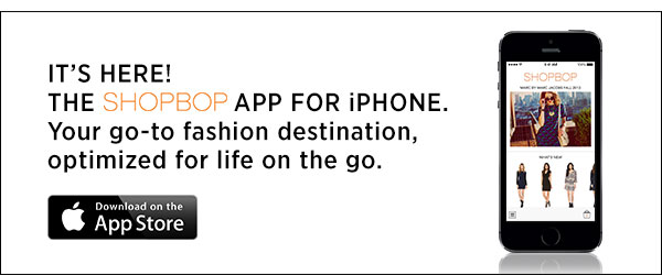 Take Shopbop to Go >>