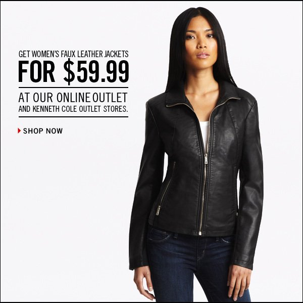 GET WOMEN'S FAUX LEATHER JACKETS FOR $59.99 › SHOP NOW