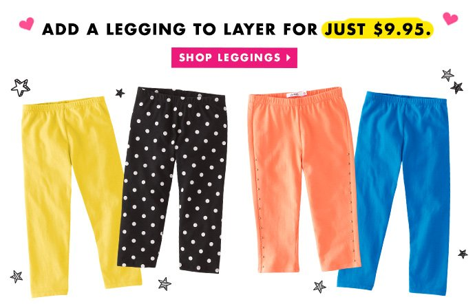 Add A Legging For Just $9.95!