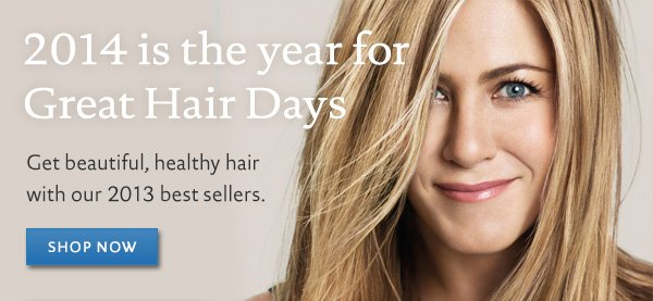 2014 is the year for Great Hair Days. Get beautiful healthy hair with our 2013 best sellers.