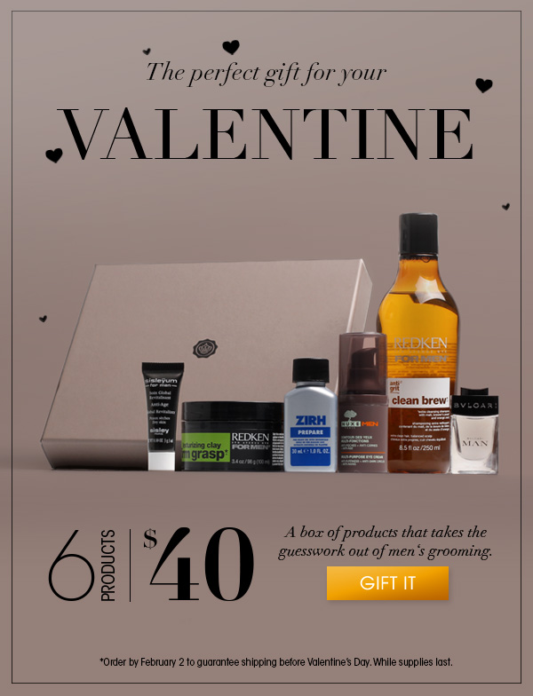 The perfect gift for your Valentine A box of products that takes the guesswork out of grooming.  Give him the gift he never thought he needed.  $40  *Order by February 2 to guarantee shipping before Valentine's Day. While supplies last. >> Gift It