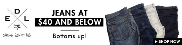Jeans from just $40!