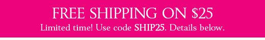 Free Shipping on $25