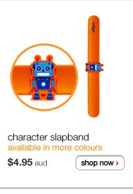 character slap band - $4.95aud - available in more colours