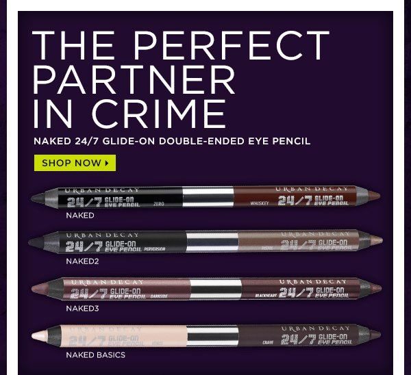The perfect partner in crime, Naked 24/7 Glide-On Double-Ended Eye Pencil. Shop now >