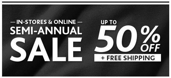 In Stores and Online - Semi Annual Sale - Up to 50% Off + Free  Shipping