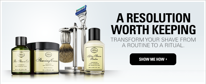 A Resolution Worth Keeping. Transform Your Shave From a Routine to a Ritual. Show me how