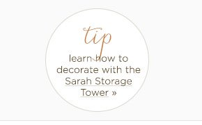 Learn how to Decorate with the Sarah Storage Tower