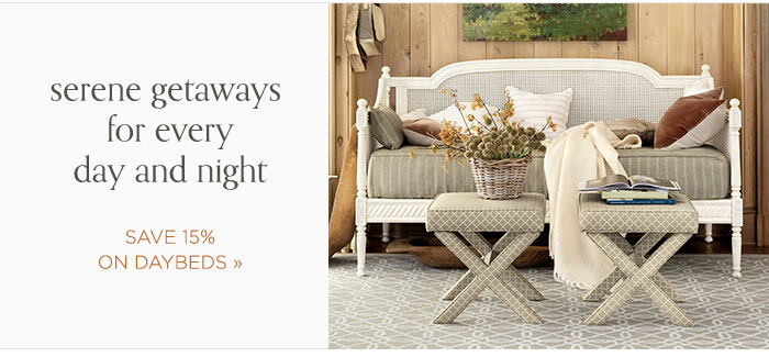 Serene Getaways for Every Day and Night: Save 15% on Daybeds: Save 15% on Daybeds