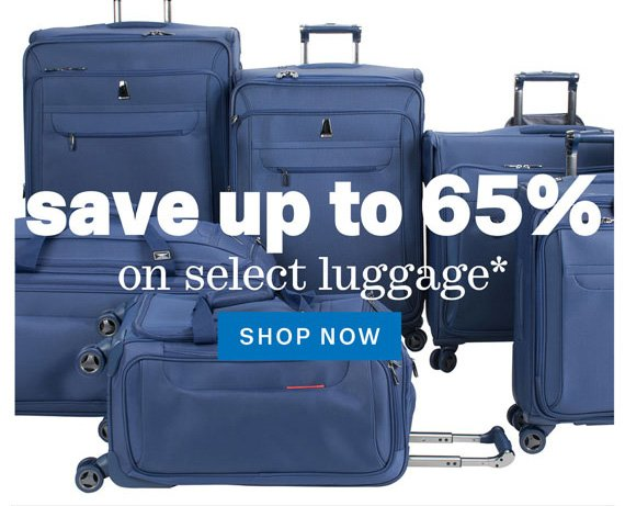 Save up to 65% on select luggage*. Shop Now