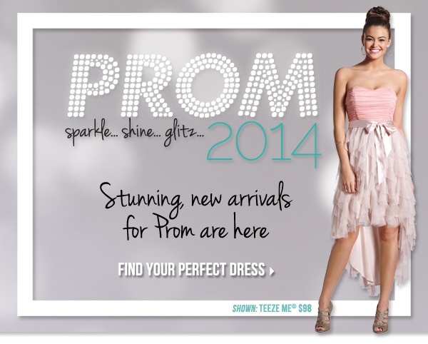 PROM sparkle shine glitz 2014 Stunning, new arrivals for Prom are here  Find your perfect dress Shown: Teeze Me® $98