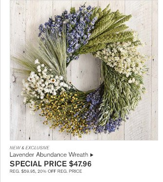 NEW & EXCLUSIVE - Lavender Abundance WREATH  - SPECIAL PRICE $47.96 REG. $59.95, 20% OFF REG. PRICE