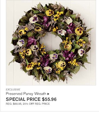 EXCLUSIVE - Preserved Pansy Wreath  - SPECIAL PRICE $55.96 REG. $69.95, 20% OFF REG. PRICE