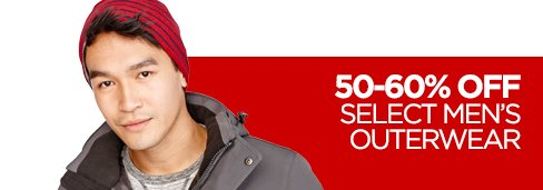 50-60% OFF SELECT MEN'S OUTERWEAR