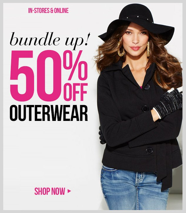 The Big Sale - 50% OFF Outerwear! In-Stores and Online - SHOP NOW!