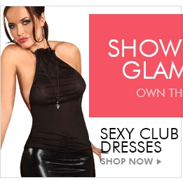 SEXY CLUB DRESSES Shop Now ▶