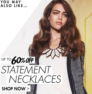 STATEMENT NECKLACES - UP TO 60% OFF SHOP NOW