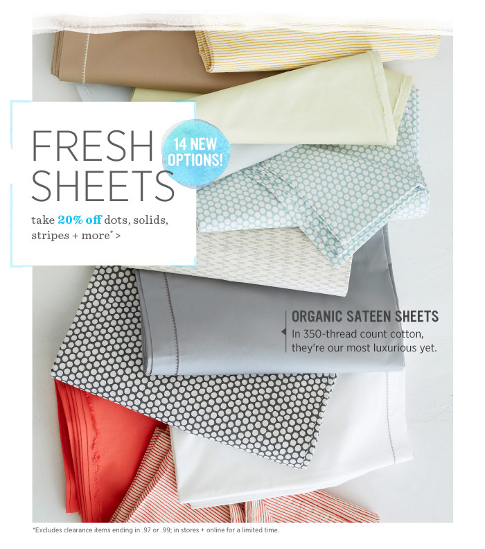 Fresh Sheets. Take 20% off dots, solids, stripes + more*