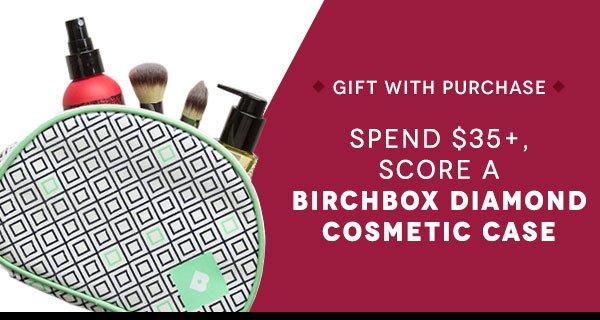 Spend $35+, Get a Free Birchbox Diamond Cosmetic Case